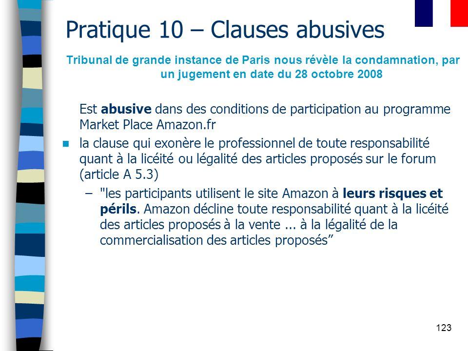 123 Pratique 10 – Clauses abusives Tribunal de grande instance de Paris nous révèle la condamnation, par un jugement en date du 28 octobre 2008 Est ab