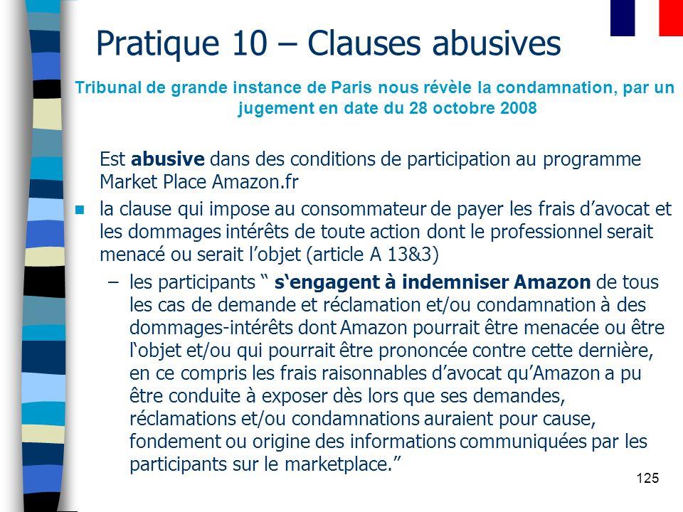 125 Pratique 10 – Clauses abusives Tribunal de grande instance de Paris nous révèle la condamnation, par un jugement en date du 28 octobre 2008 Est ab