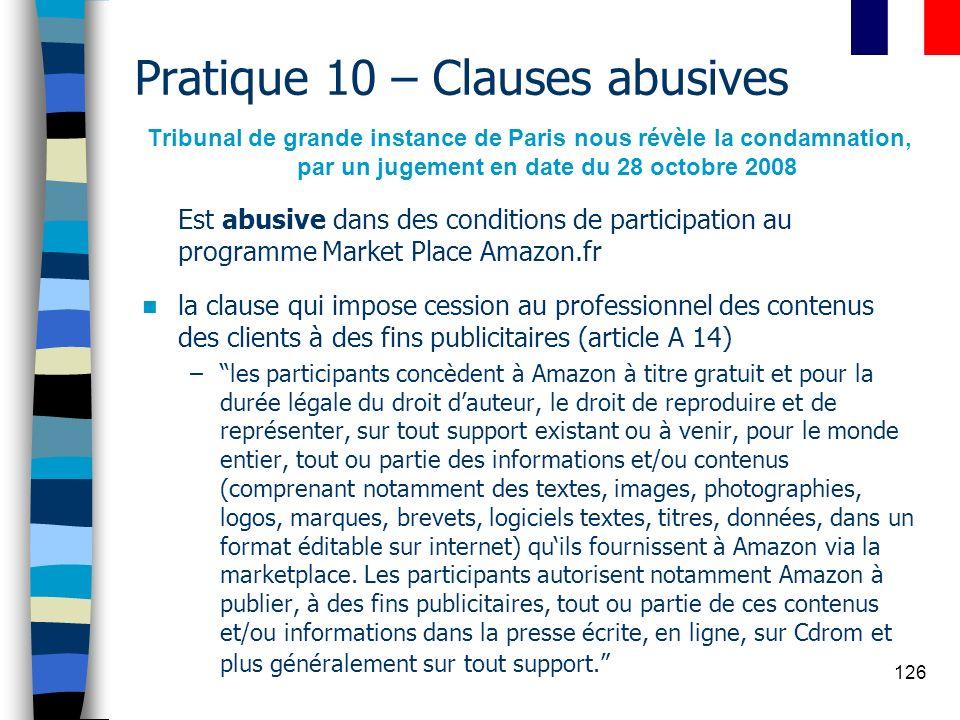 126 Pratique 10 – Clauses abusives Tribunal de grande instance de Paris nous révèle la condamnation, par un jugement en date du 28 octobre 2008 Est ab