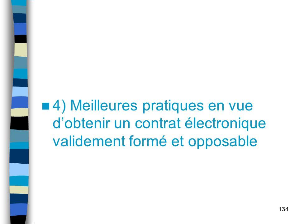 134 4) Meilleures pratiques en vue dobtenir un contrat électronique validement formé et opposable