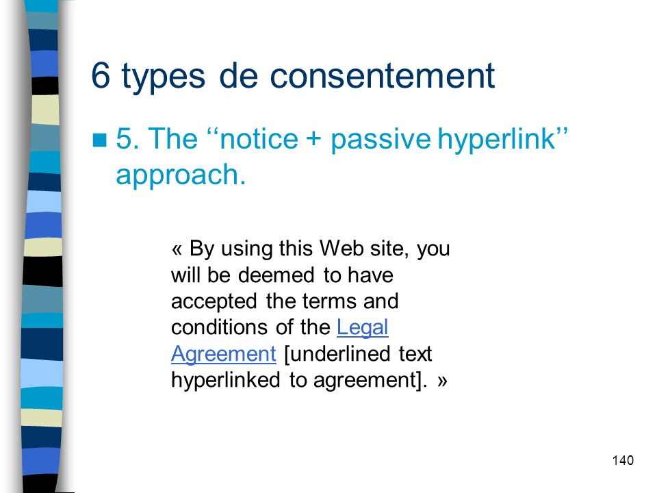 140 6 types de consentement 5.The notice + passive hyperlink approach.