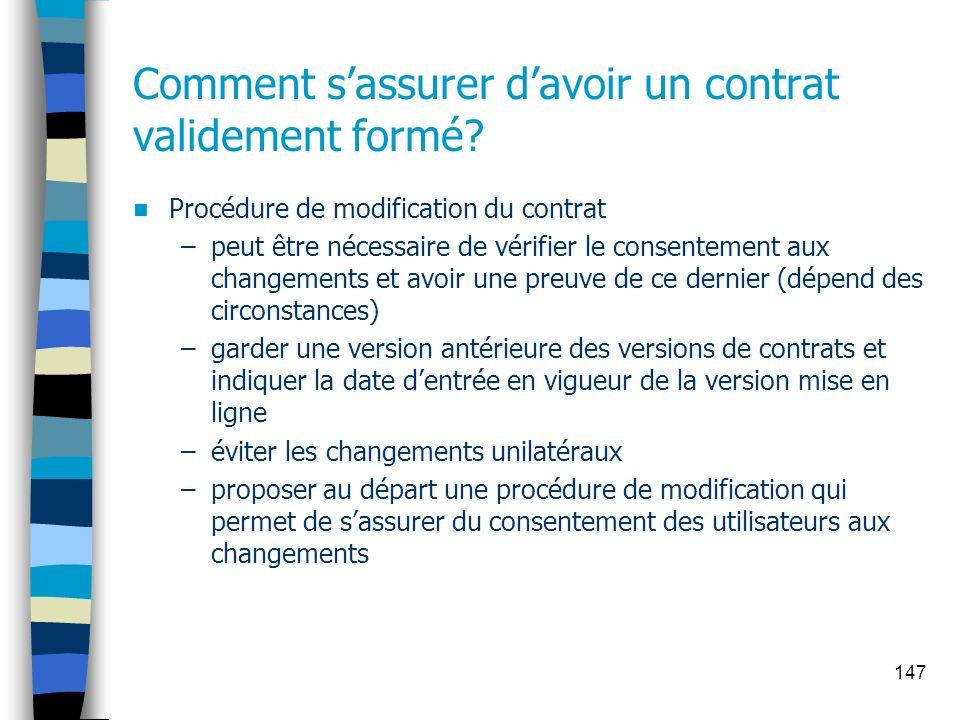 147 Comment sassurer davoir un contrat validement formé? Procédure de modification du contrat –peut être nécessaire de vérifier le consentement aux ch