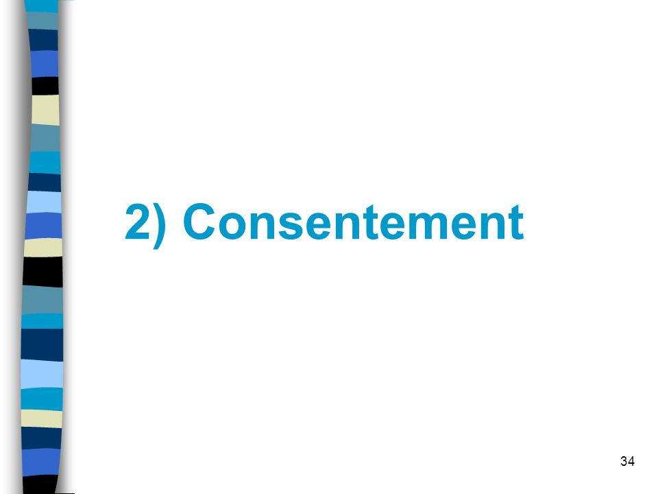 34 2) Consentement