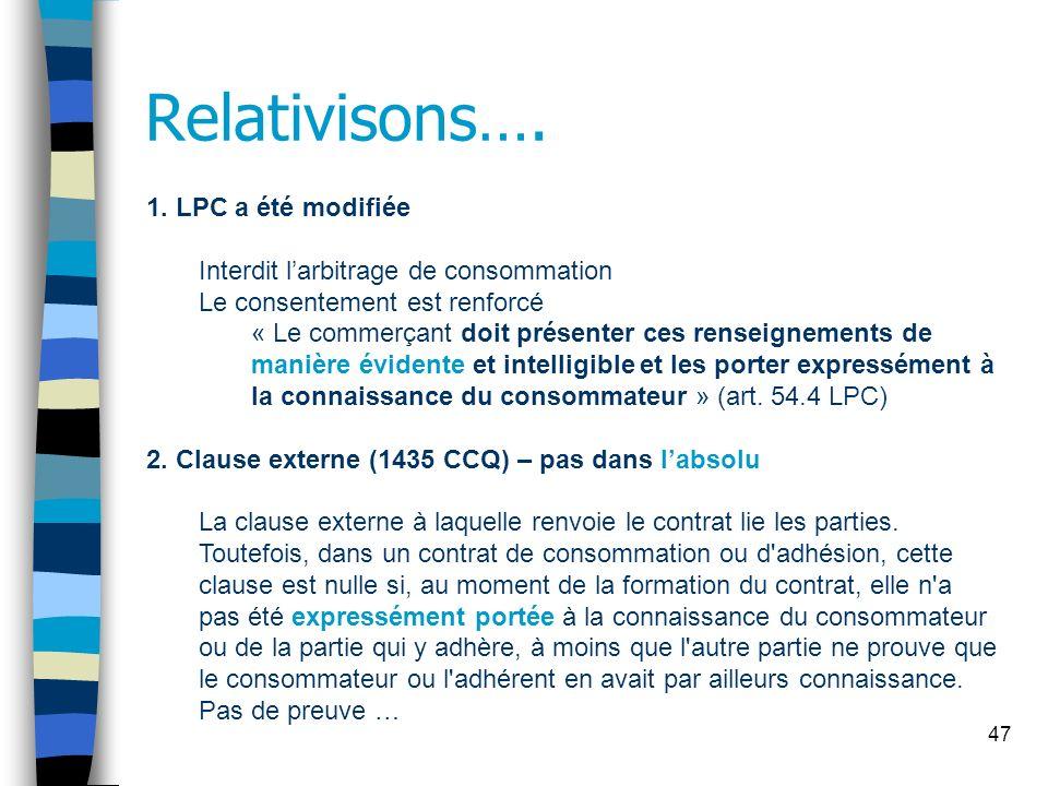 47 Relativisons…. 1. LPC a été modifiée Interdit larbitrage de consommation Le consentement est renforcé « Le commerçant doit présenter ces renseignem