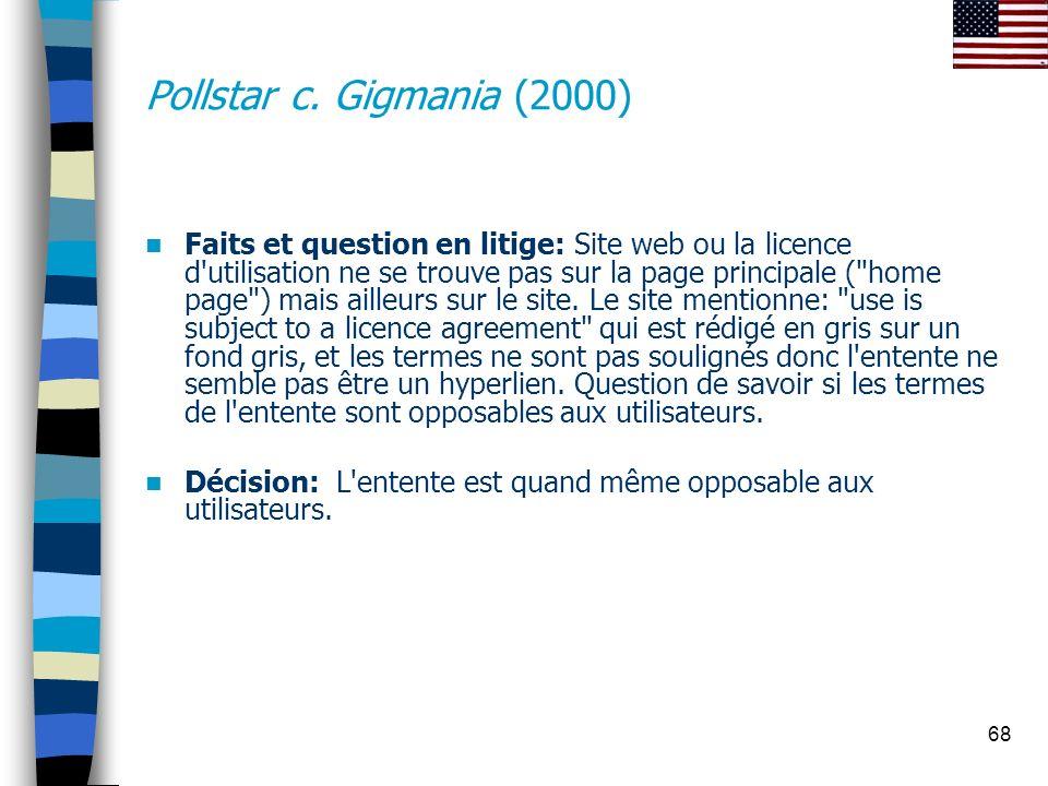 68 Pollstar c. Gigmania (2000) Faits et question en litige: Site web ou la licence d'utilisation ne se trouve pas sur la page principale (