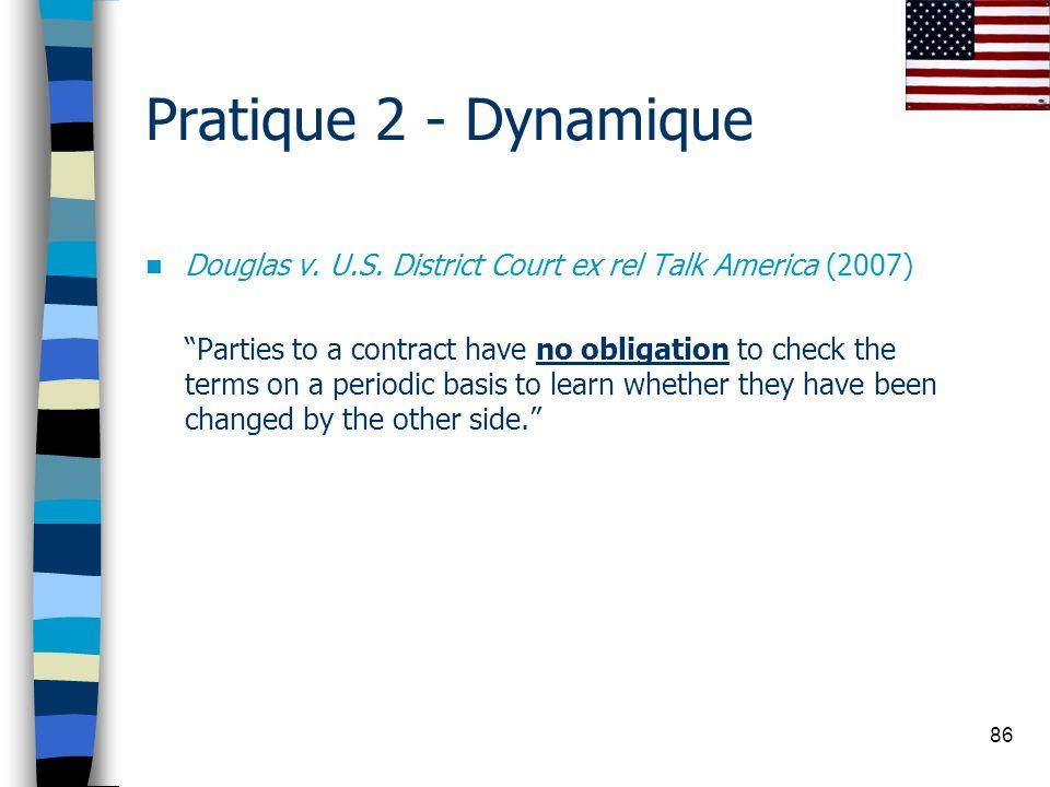 86 Pratique 2 - Dynamique Douglas v. U.S. District Court ex rel Talk America (2007) Parties to a contract have no obligation to check the terms on a p