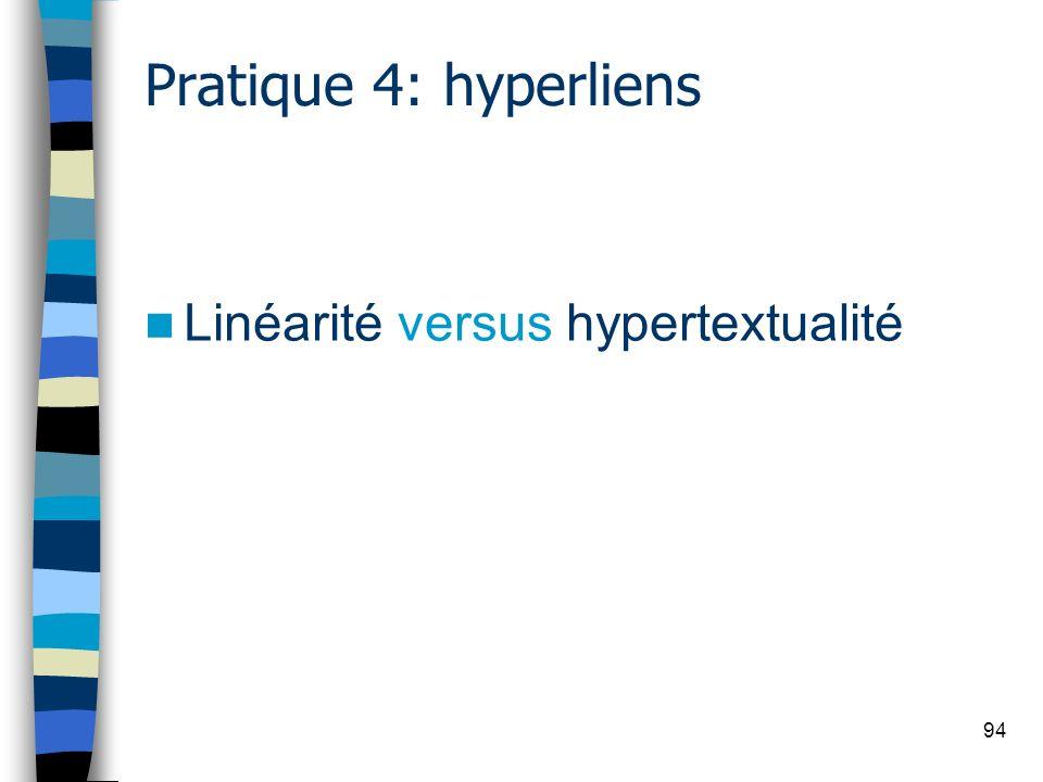 94 Pratique 4: hyperliens Linéarité versus hypertextualité
