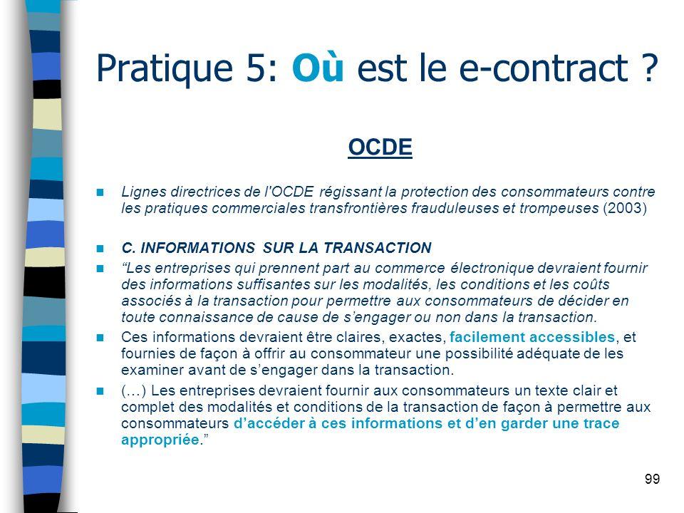 99 Pratique 5: Où est le e-contract ? OCDE Lignes directrices de l'OCDE régissant la protection des consommateurs contre les pratiques commerciales tr