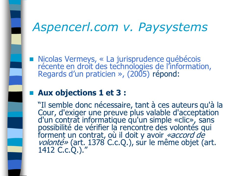 Aspencerl.com v. Paysystems Nicolas Vermeys, « La jurisprudence québécois récente en droit des technologies de linformation, Regards dun praticien »,