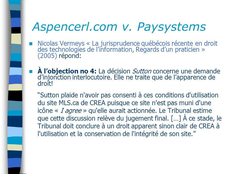 Aspencerl.com v. Paysystems Nicolas Vermeys « La jurisprudence québécois récente en droit des technologies de linformation, Regards dun praticien » (2