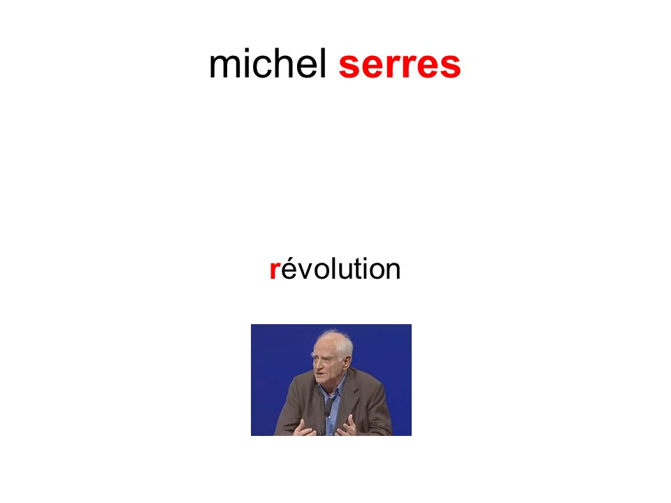 michel serres révolution
