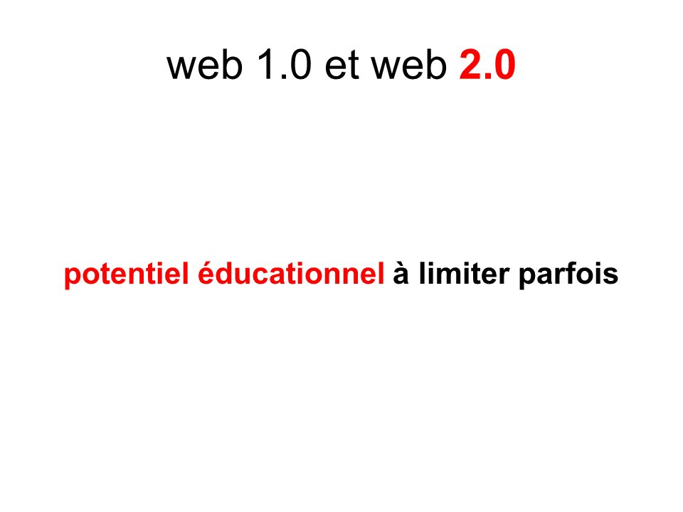 web 1.0 et web 2.0 potentiel éducationnel à limiter parfois