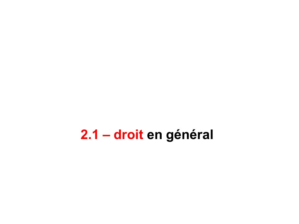 2.1 – droit en général