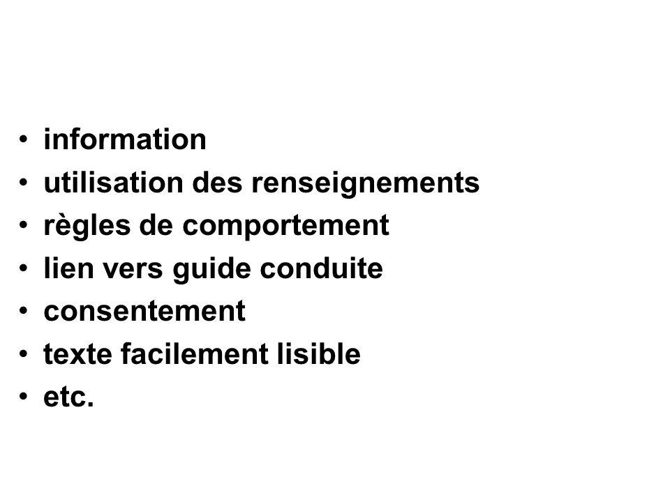 information utilisation des renseignements règles de comportement lien vers guide conduite consentement texte facilement lisible etc.
