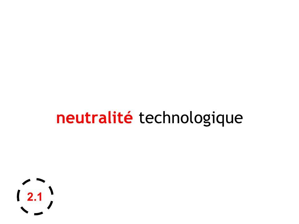 neutralité technologique 2.1