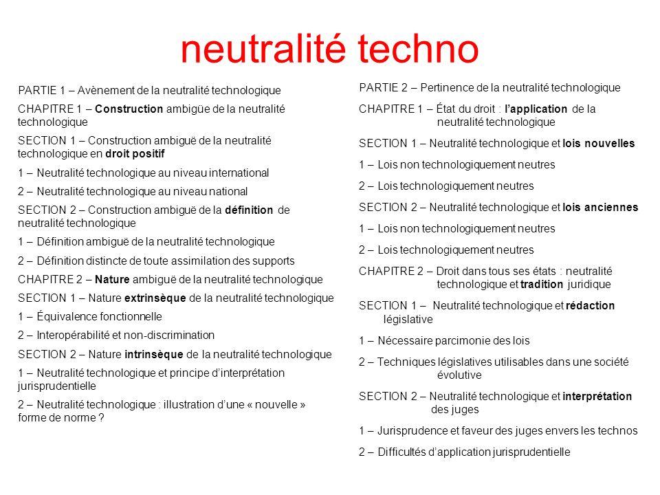 neutralité techno PARTIE 2 – Pertinence de la neutralité technologique CHAPITRE 1 – État du droit : lapplication de la neutralité technologique SECTIO
