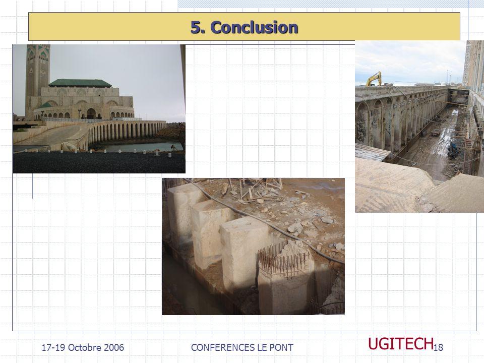 17-19 Octobre 2006CONFERENCES LE PONT18 UGITECH 5. Conclusion