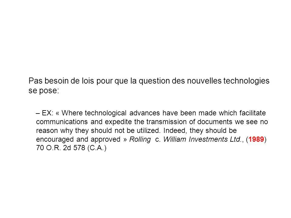 Pas besoin de lois pour que la question des nouvelles technologies se pose: – EX: « Where technological advances have been made which facilitate commu