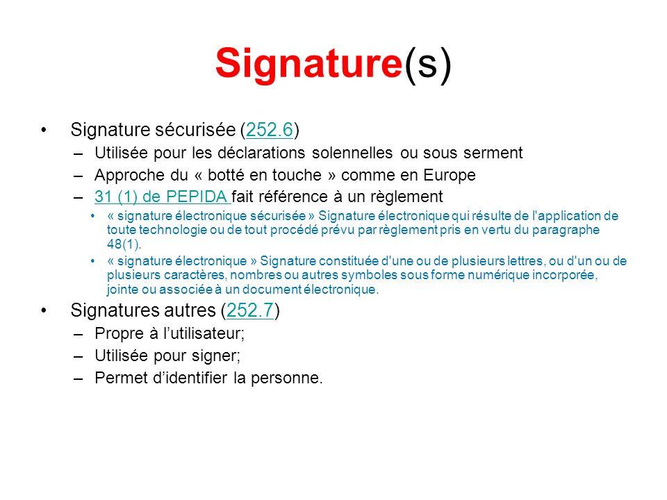 Signature(s) Signature sécurisée (252.6)252.6 –Utilisée pour les déclarations solennelles ou sous serment –Approche du « botté en touche » comme en Eu