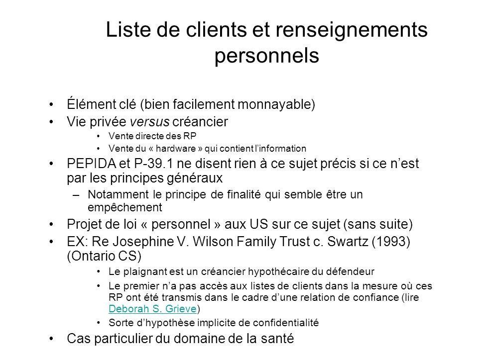 Liste de clients et renseignements personnels Élément clé (bien facilement monnayable) Vie privée versus créancier Vente directe des RP Vente du « har