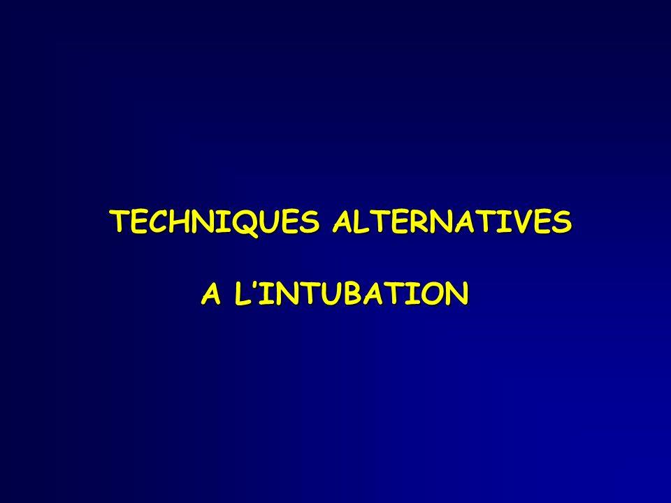 TECHNIQUES ALTERNATIVES A LINTUBATION TECHNIQUES ALTERNATIVES A LINTUBATION