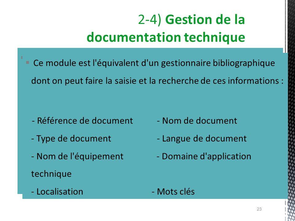 Ce module est l'équivalent d'un gestionnaire bibliographique dont on peut faire la saisie et la recherche de ces informations : - Référence de documen