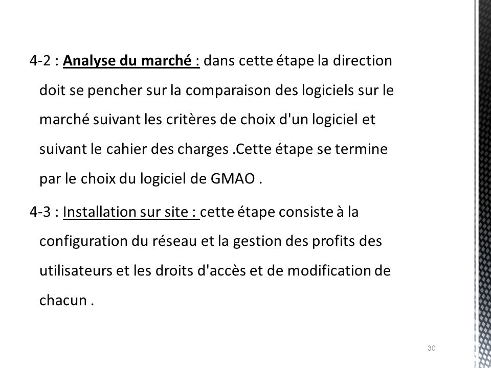 4-2 : Analyse du marché : dans cette étape la direction doit se pencher sur la comparaison des logiciels sur le marché suivant les critères de choix d