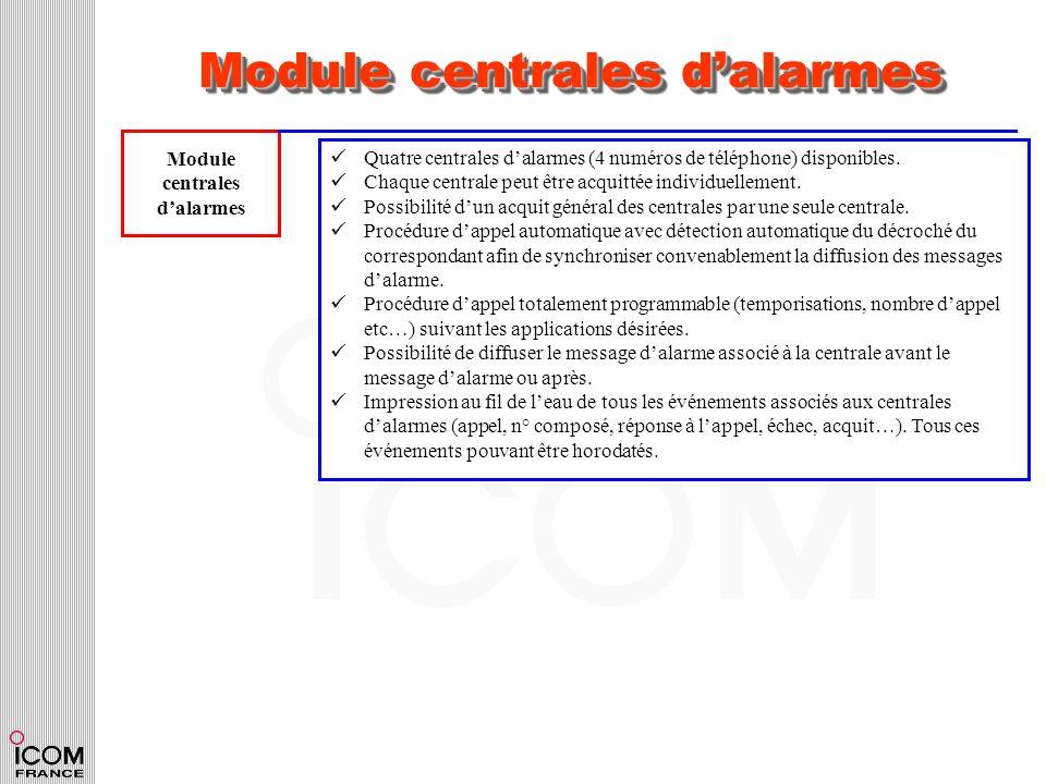 Module centrales dalarmes Module centrales dalarmes Quatre centrales dalarmes (4 numéros de téléphone) disponibles. Chaque centrale peut être acquitté