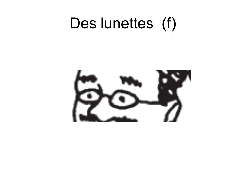 Des lunettes (f)