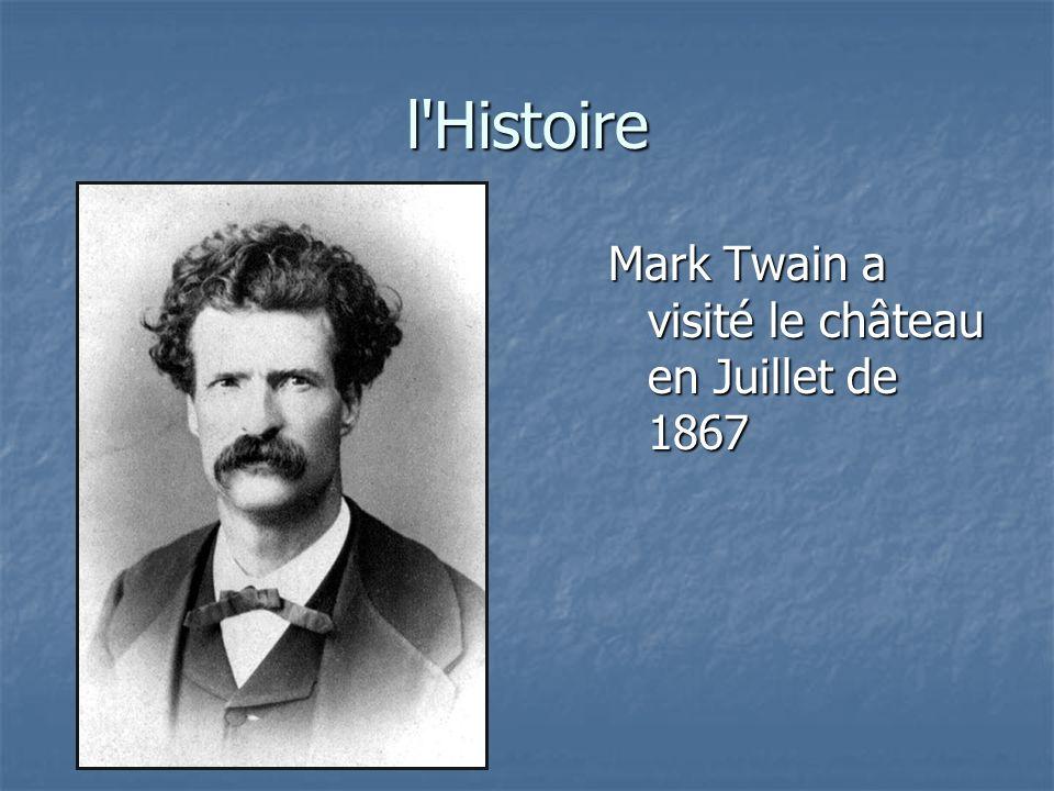 l'Histoire Mark Twain a visité le château en Juillet de 1867