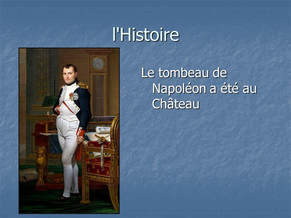 l'Histoire Le tombeau de Napoléon a été au Château
