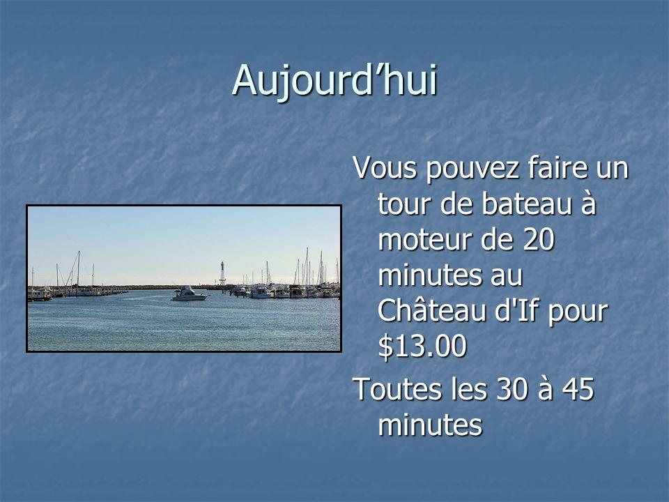 Aujourdhui Vous pouvez faire un tour de bateau à moteur de 20 minutes au Château d'If pour $13.00 Toutes les 30 à 45 minutes