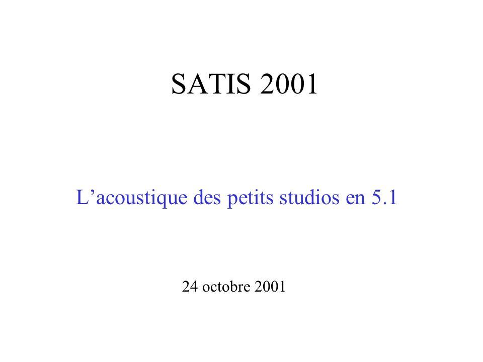 SATIS 2001 Lacoustique des petits studios en 5.1 24 octobre 2001