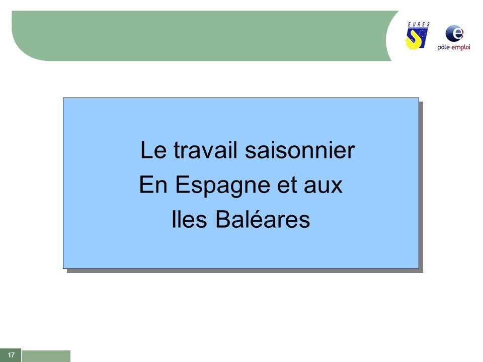 17 Le travail saisonnier En Espagne et aux Iles Baléares Le travail saisonnier En Espagne et aux Iles Baléares
