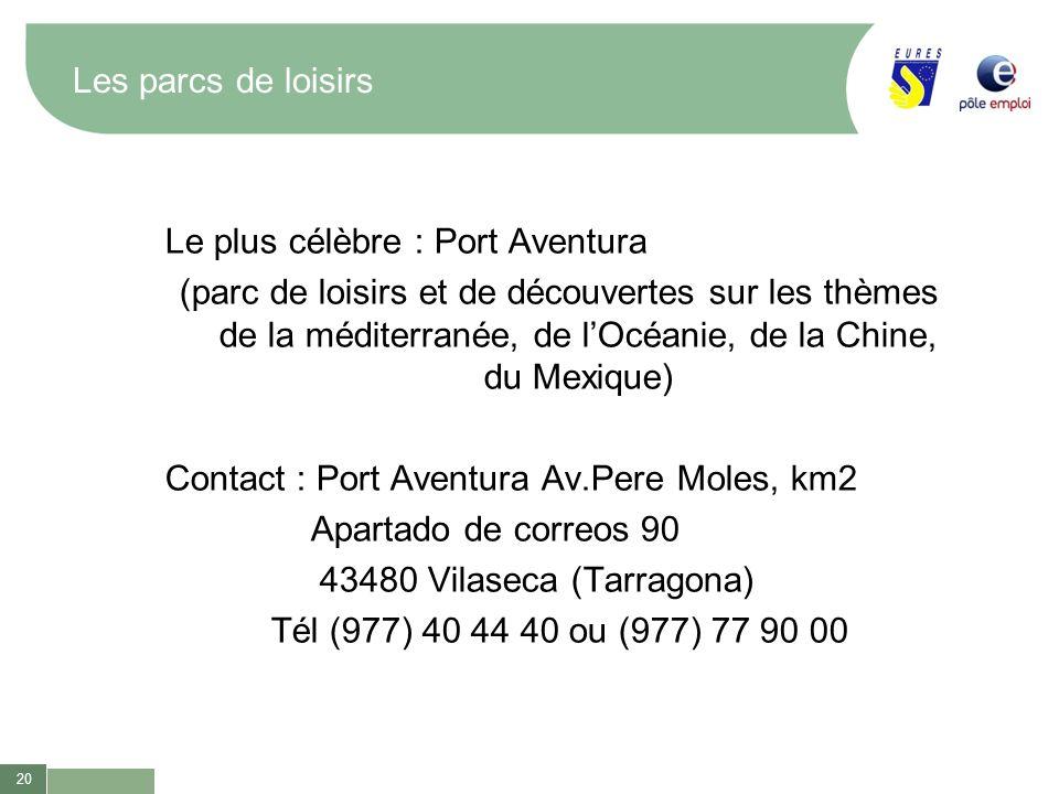20 Les parcs de loisirs Le plus célèbre : Port Aventura (parc de loisirs et de découvertes sur les thèmes de la méditerranée, de lOcéanie, de la Chine