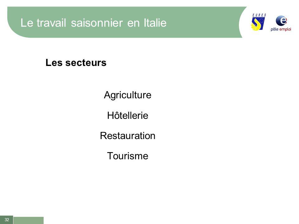 32 Le travail saisonnier en Italie Les secteurs Agriculture Hôtellerie Restauration Tourisme