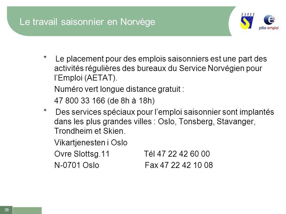 39 Le travail saisonnier en Norvège * Le placement pour des emplois saisonniers est une part des activités régulières des bureaux du Service Norvégien
