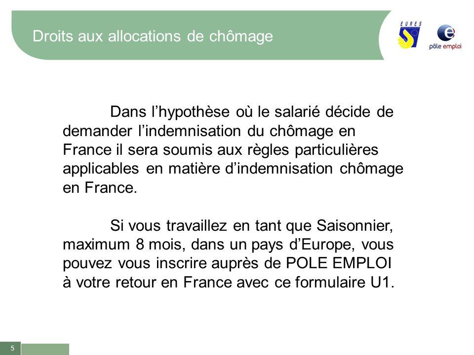 5 Droits aux allocations de chômage Dans lhypothèse où le salarié décide de demander lindemnisation du chômage en France il sera soumis aux règles par