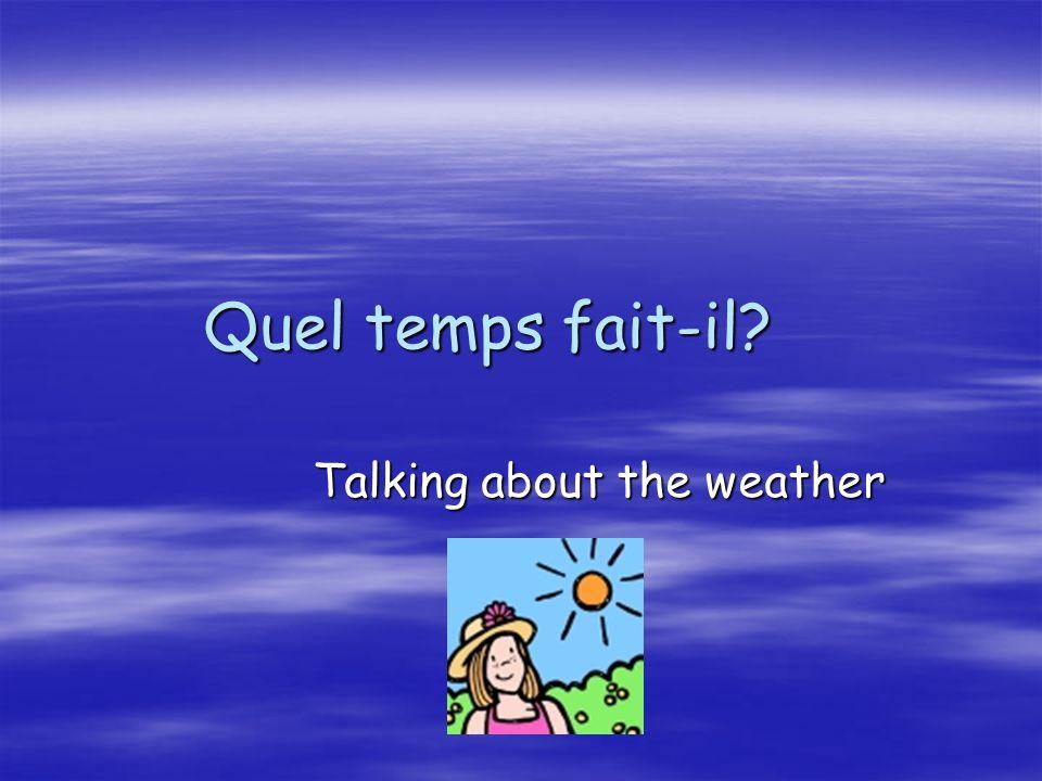 Quel temps fait-il? Talking about the weather