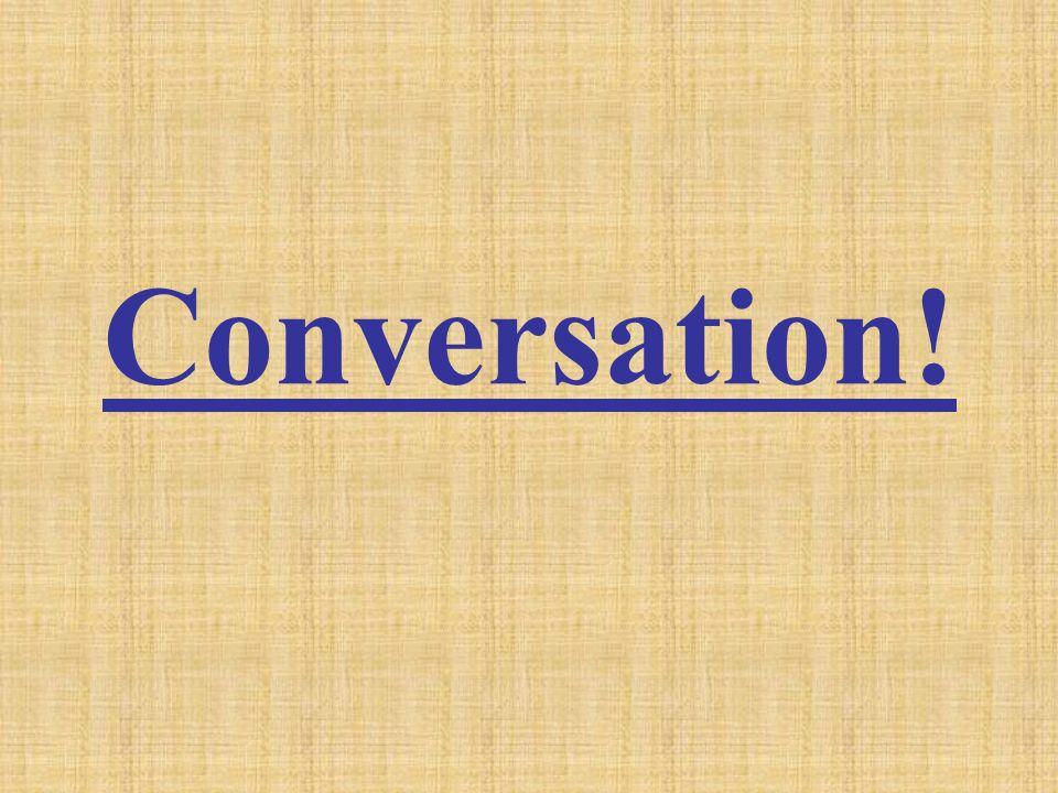 Conversation!