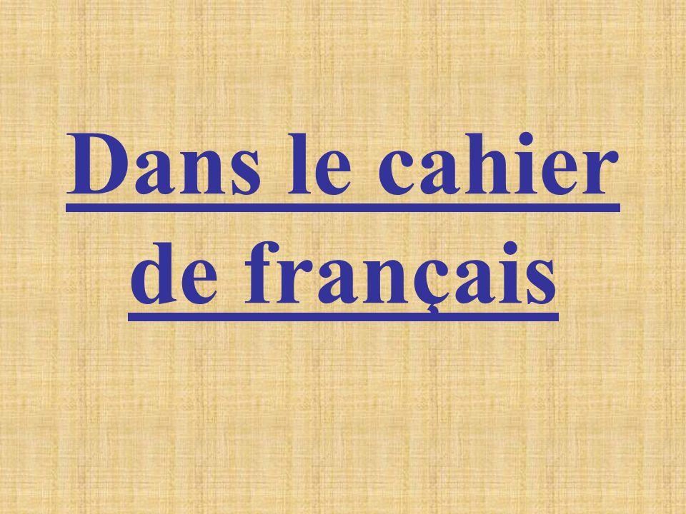 Dans le cahier de français