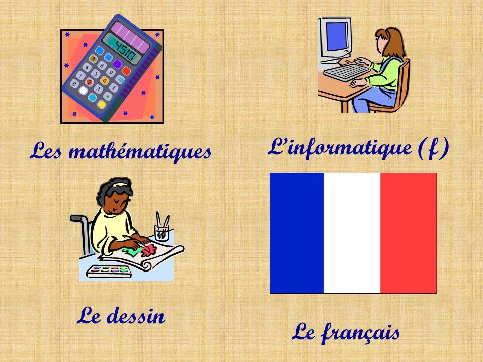 Les mathématiques Linformatique (f) Le dessin Le français
