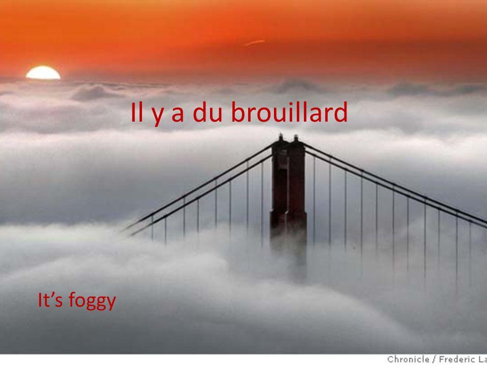 Il y a du brouillard Its foggy