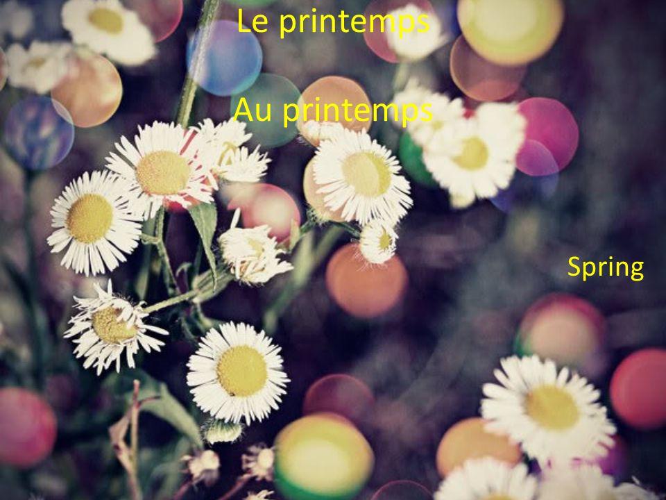Le printemps Au printemps Spring