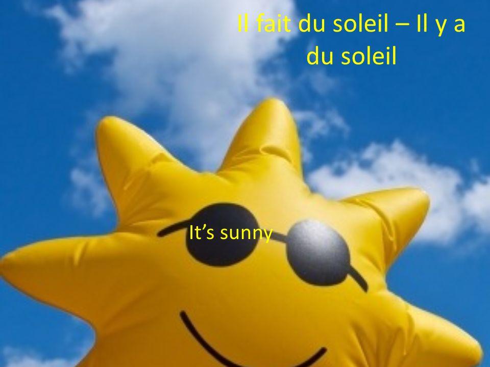 Il fait du soleil – Il y a du soleil Its sunny