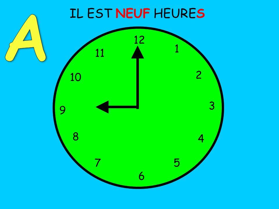 IL EST NEUF HEURES 12 1 5 4 9 3 6 10 11 2 7 8