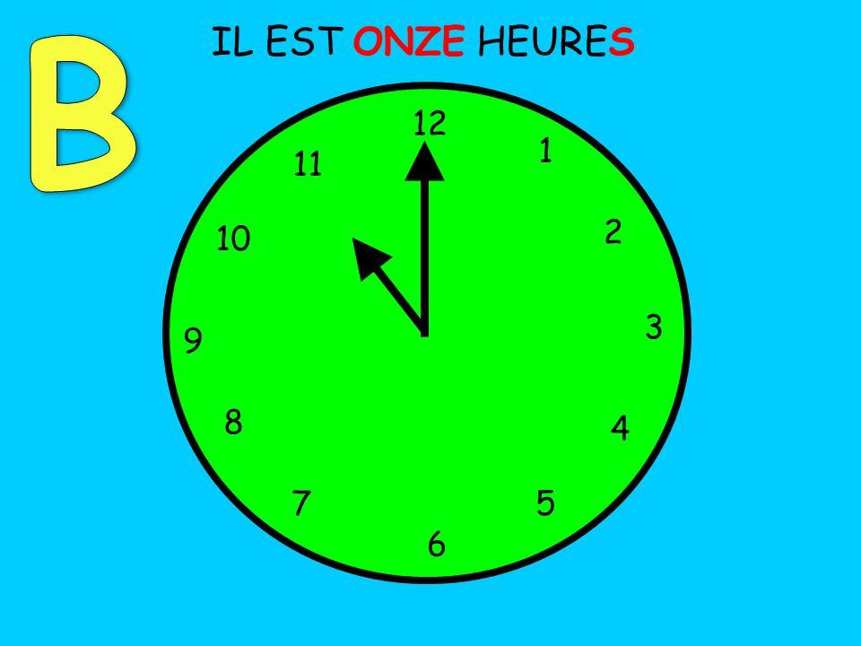 IL EST ONZE HEURES 12 1 5 4 9 3 6 10 11 2 7 8