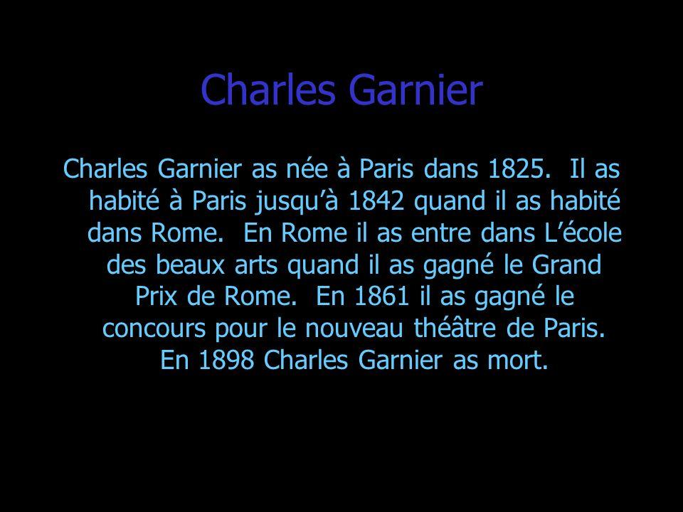 Charles Garnier Charles Garnier as née à Paris dans 1825. Il as habité à Paris jusquà 1842 quand il as habité dans Rome. En Rome il as entre dans Léco