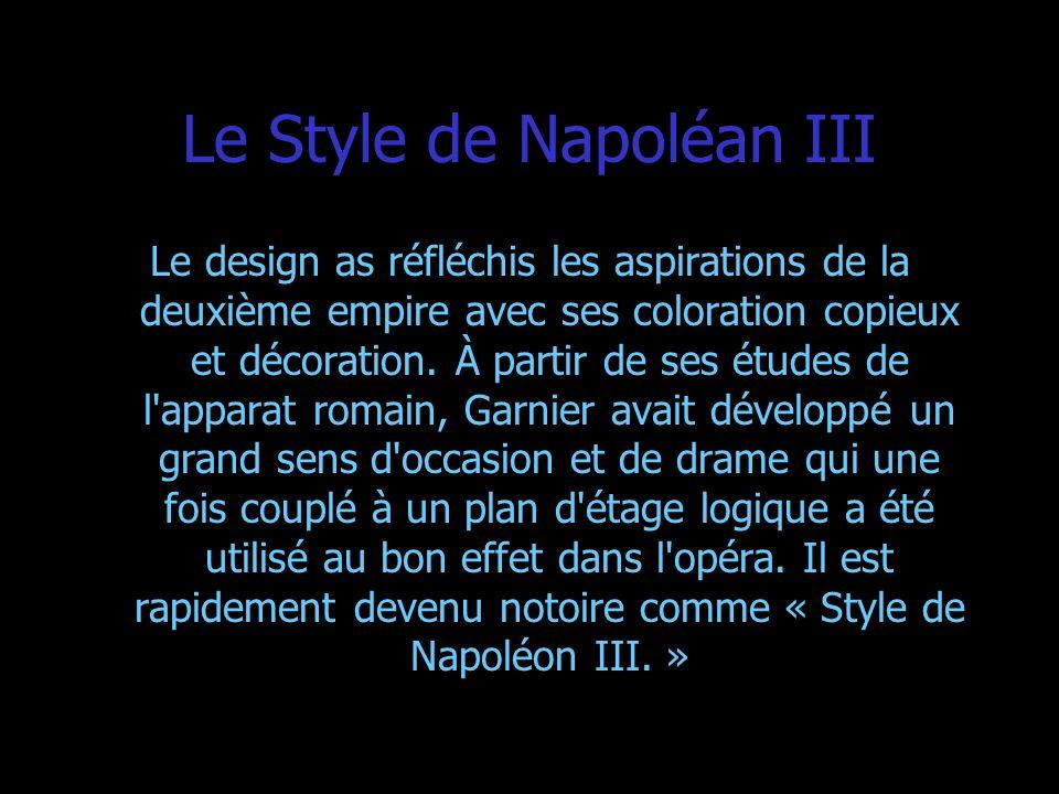Le Style de Napoléan III Le design as réfléchis les aspirations de la deuxième empire avec ses coloration copieux et décoration. À partir de ses étude
