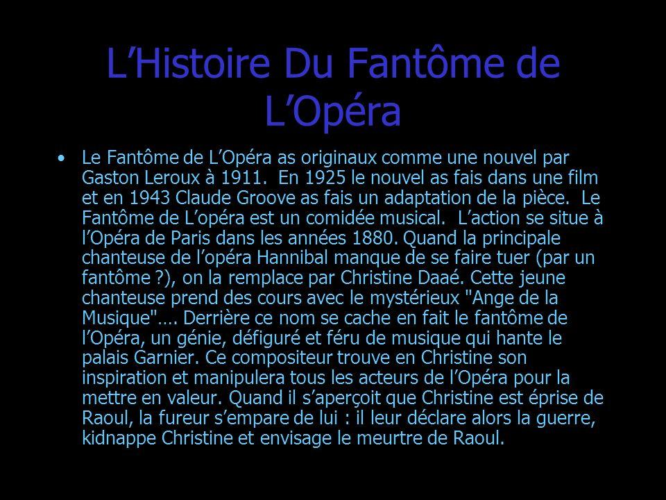 LHistoire Du Fantôme de LOpéra Le Fantôme de LOpéra as originaux comme une nouvel par Gaston Leroux à 1911. En 1925 le nouvel as fais dans une film et
